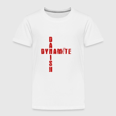 Danish Dynamite - Toddler Premium T-Shirt
