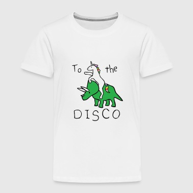 Disco TO THE DISCO - Toddler Premium T-Shirt