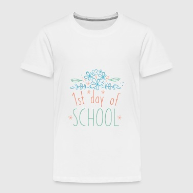 First Day of School for Kids - Toddler Premium T-Shirt