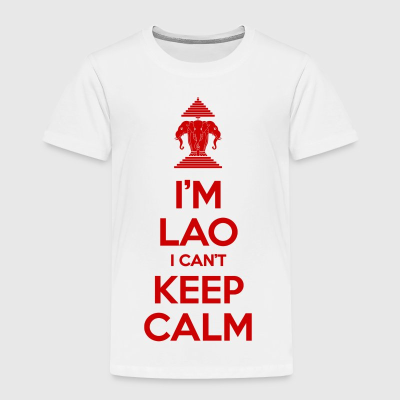 I'm Lao I Can't Keep Calm - Toddler Premium T-Shirt