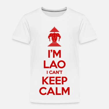 Funny Asian I'm Lao I Can't Keep Calm - Toddler Premium T-Shirt