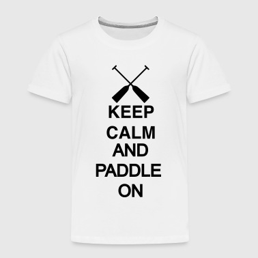 Keep calm and paddle on dragon boating 1c - Toddler Premium T-Shirt