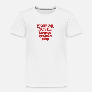 Novel Horror Novel Reading Club - Toddler Premium T-Shirt