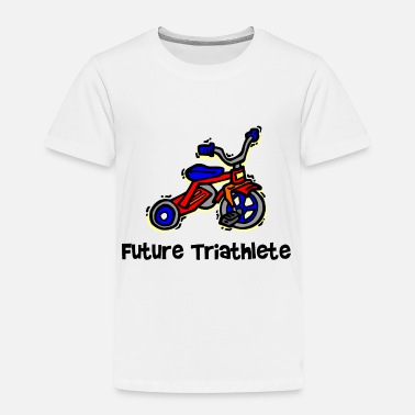Triathlet Future Triathlete Tricycle - Toddler Premium T-Shirt