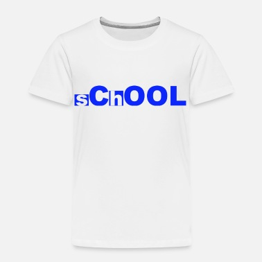 School sChOOL - Toddler Premium T-Shirt