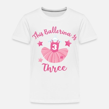 Ballerina Birthday Ballerina 3rd Birthday - Toddler Premium T-Shirt