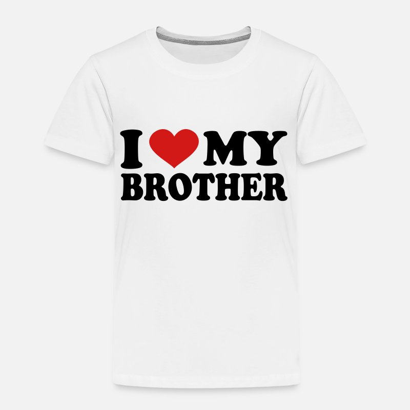 Love Baby Clothing - I Love my brother - Toddler Premium T-Shirt white