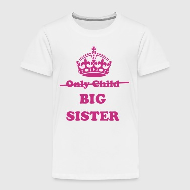 Big Sister - Toddler Premium T-Shirt