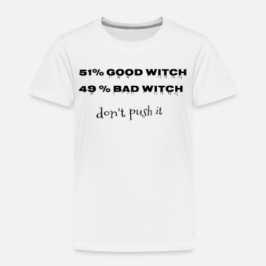 Witch good witch vs. bad witch - Toddler Premium T-Shirt