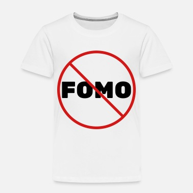 Prohibited FOMO Prohibited - Toddler Premium T-Shirt