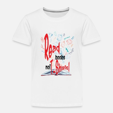 Read read - Toddler Premium T-Shirt