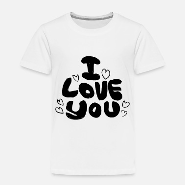 Love You Love You Love - Toddler Premium T-Shirt