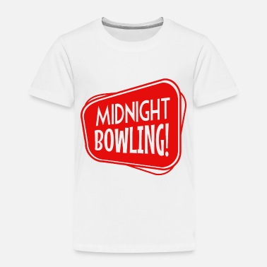 Bowling Funny Midnight Bowling Funny - Toddler Premium T-Shirt