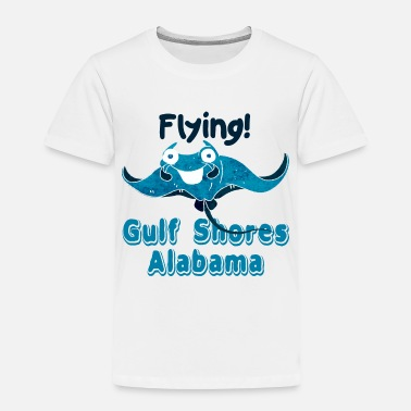 Amazing Funny Manta Ray - Flying Gulf Shores Alabama - Toddler Premium T-Shirt