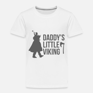 Viking Vikings Daddy's little Viking - Gift Idea - Toddler Premium T-Shirt