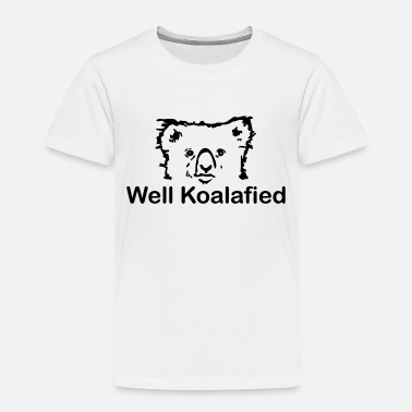 Brand Well Koalafied - Toddler Premium T-Shirt