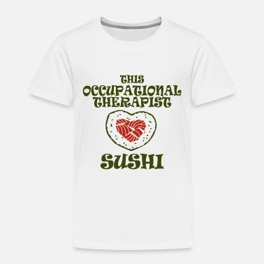 Occupation occupational therapist - Toddler Premium T-Shirt