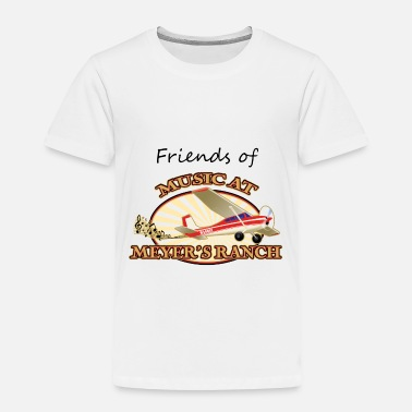 Ranch Friends of Music At Meyer's Ranch - Toddler Premium T-Shirt