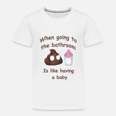 Bathroom Bathroom Babies - Toddler Premium T-Shirt