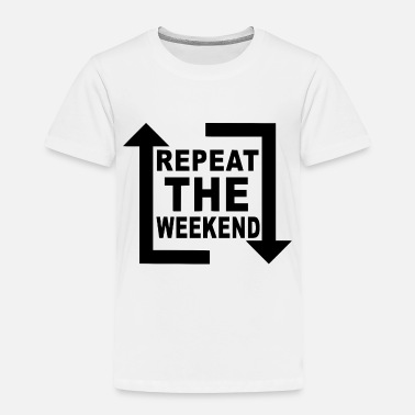House repeat the weekend - Toddler Premium T-Shirt