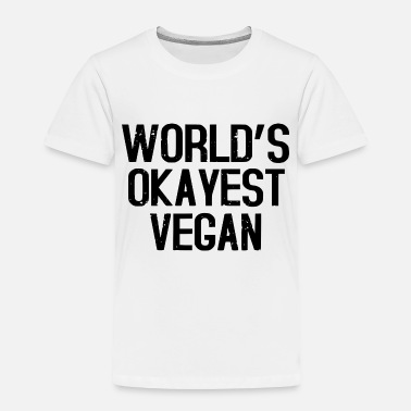 Fitness WORLDS OKAYEST - Toddler Premium T-Shirt