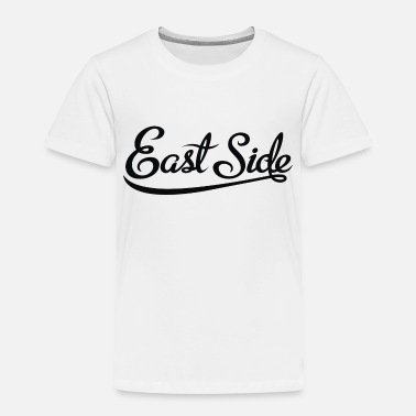 East East Side - Toddler Premium T-Shirt