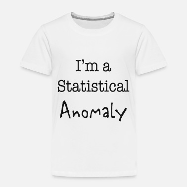 Statistics Statistical Anomaly - Toddler Premium T-Shirt