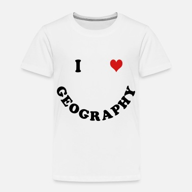 Geography Geography - Toddler Premium T-Shirt