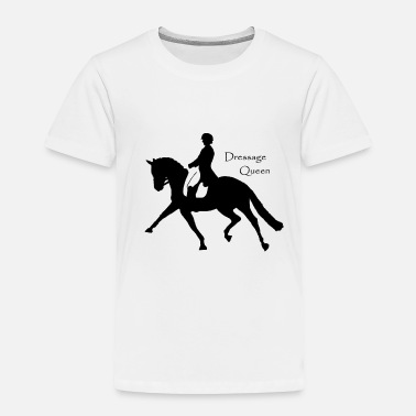 Dressage Dressage Queen - Toddler Premium T-Shirt