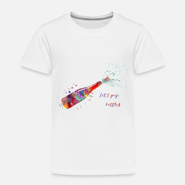 Champagne Bottles Champagne bottle, Let's pop bottles - Toddler Premium T-Shirt