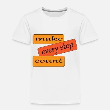 Count Royal make every step count - Toddler Premium T-Shirt
