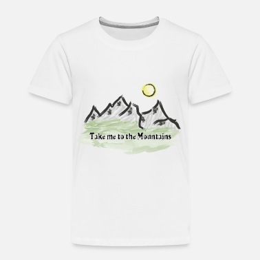 Mountains Mountain mountaineering mountains mountain world - Toddler Premium T-Shirt