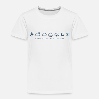 Weather Weather - Toddler Premium T-Shirt