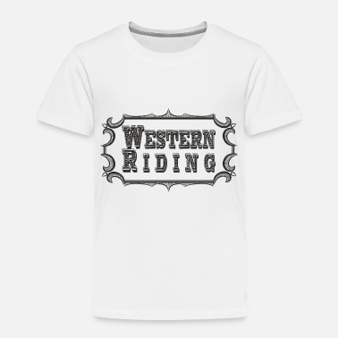 Western Riding Western Riding - Toddler Premium T-Shirt