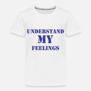 Schmo understand my feelings - Toddler Premium T-Shirt