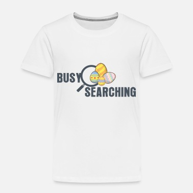 Search Busy Searching - Toddler Premium T-Shirt