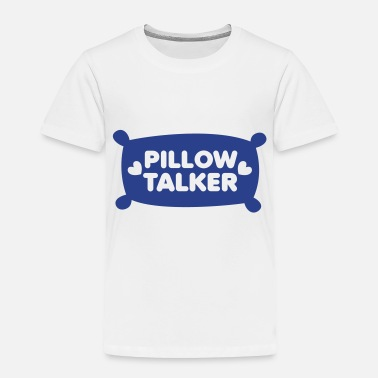 Pillow PILLOW TALKER on a pillow with love hearts - Toddler Premium T-Shirt