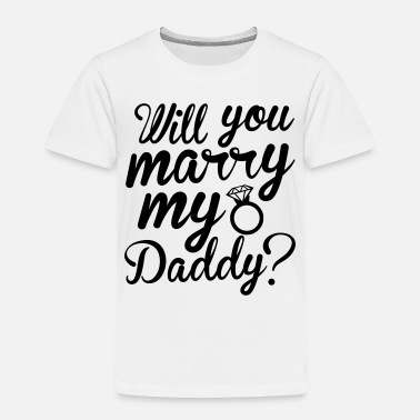 Marry Marry Me - Toddler Premium T-Shirt