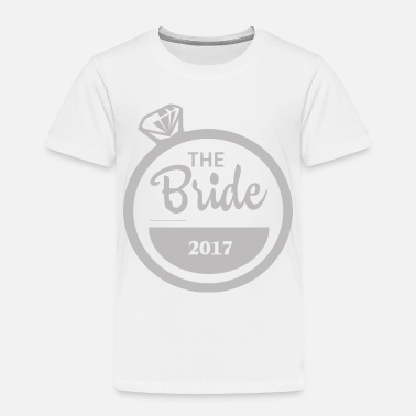 Bride The Bride - Toddler Premium T-Shirt