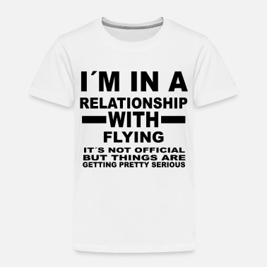 Fly relationship with FLYING - Toddler Premium T-Shirt