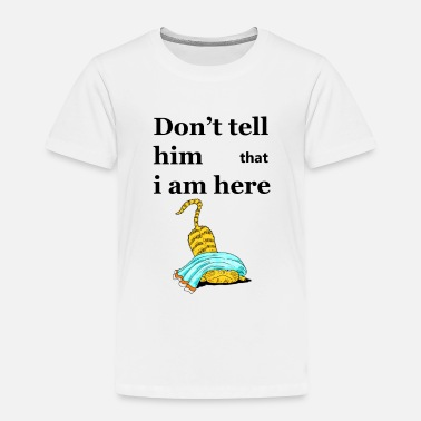 Funn Don't tell him, funny - Toddler Premium T-Shirt
