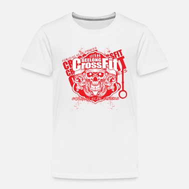 Funny Crossfit Geelong Crossfit - Toddler Premium T-Shirt