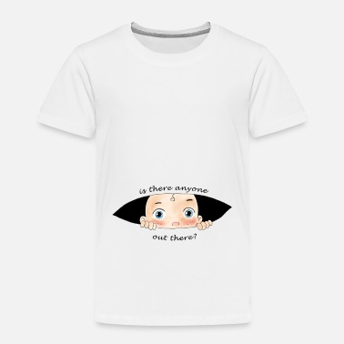 Board Is There Anyone Out There Baby Boy - Toddler Premium T-Shirt