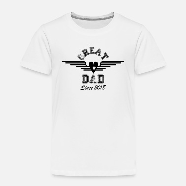 Since Great Dad Since 2018 - Toddler Premium T-Shirt