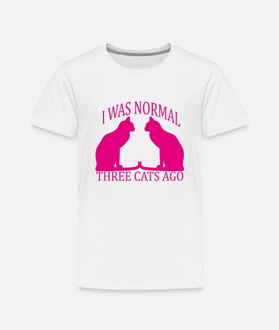 Shut Off T-Shirts - i_was_normal_three_cats_ago_funny_tshirt - Toddler Premium T-Shirt white