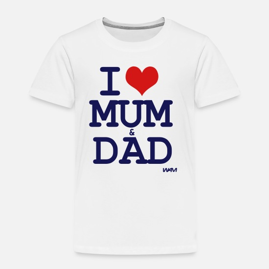 c2a923b6 Love Baby Clothing - i love mum and dad by wam - Toddler Premium T-