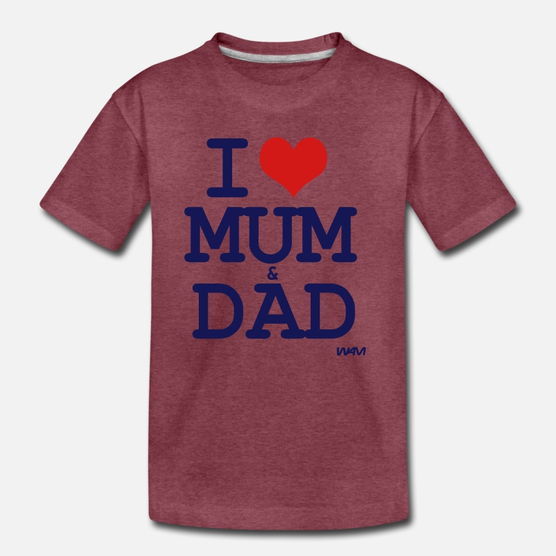 8c0b9207 i love mum and dad by wam Toddler Premium T-Shirt | Spreadshirt