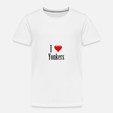 I Love My I love Yonkers. Just great! - Toddler Premium T-Shirt
