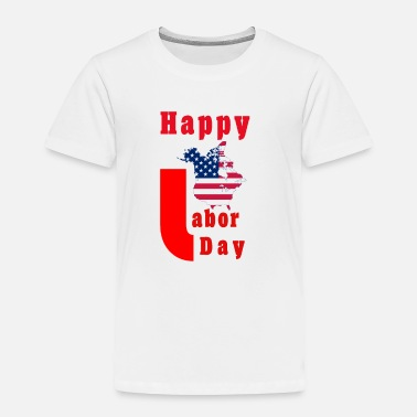 Labor hliday labor - Toddler Premium T-Shirt