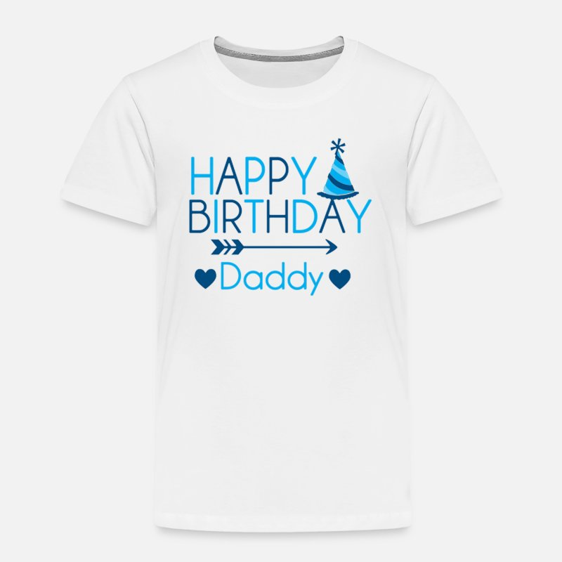 Happy Birthday Daddy Party Toddler Premium T Shirt